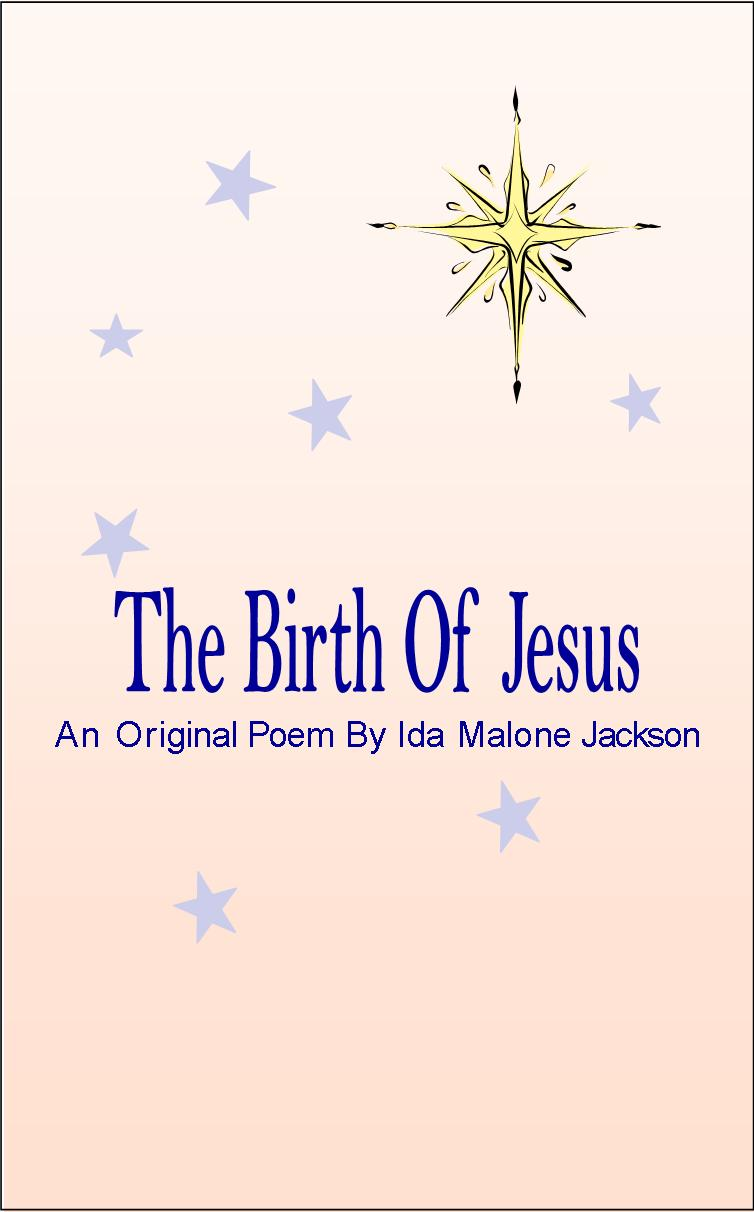 The Birth of Jesus An Original Poem By Ida Malone Jackson